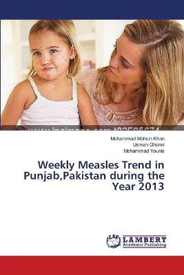 Weekly Measles Trend in Punjab, Pakistan During the Year 2013