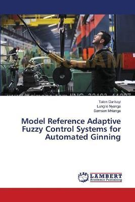 Model Reference Adaptive Fuzzy Control Systems for Automated Ginning