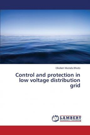 Control and Protection in Low Voltage Distribution Grid