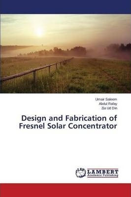 Design and Fabrication of Fresnel Solar Concentrator