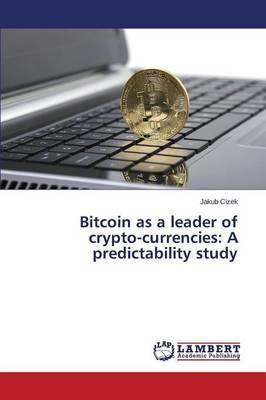 Bitcoin as a Leader of Crypto-Currencies : A Predictability Study