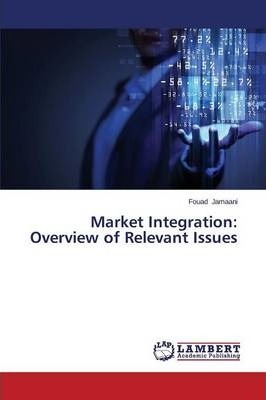 Market Integration  Overview of Relevant Issues