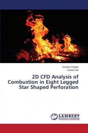 2D Cfd Analysis of Combustion in Eight Legged Star Shaped Perforation