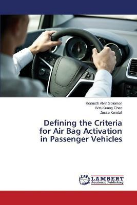 Defining the Criteria for Air Bag Activation in Passenger Vehicles