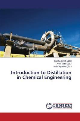 Introduction to Distillation in Chemical Engineering