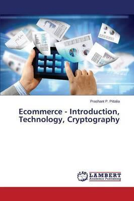 Ecommerce - Introduction, Technology, Cryptography
