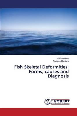 Fish Skeletal Deformities: Forms, Causes and Diagnosis