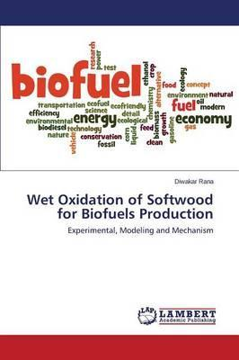 Wet Oxidation of Softwood for Biofuels Production