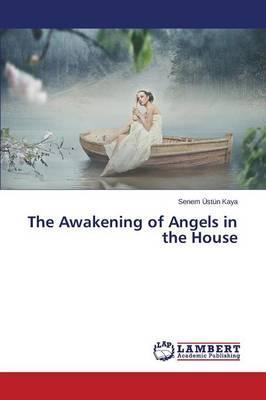 The Awakening of Angels in the House