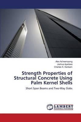 Strength Properties of Structural Concrete Using Palm Kernel Shells