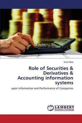 Role of Securities & Derivatives & Accounting Information Systems