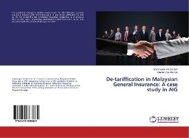 De-tariffication in Malaysian General Insurance: A case study in AIG