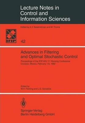 Advances In Filtering And Optimal Stochastic Control W H Fleming