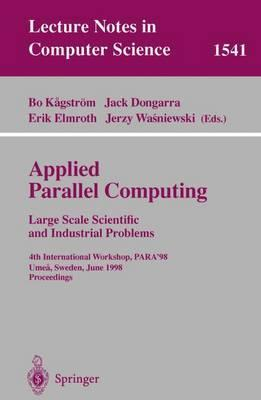 Applied Parallel Computing. Large Scale Scientific and Industrial Problems