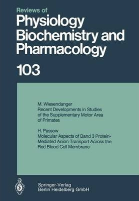 Reviews of Physiology, Biochemistry and Pharmacology 103