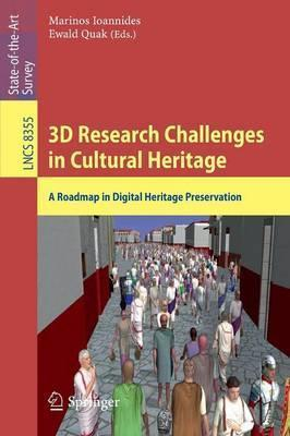 3D Research Challenges in Cultural Heritage  A Roadmap in Digital Heritage Preservation
