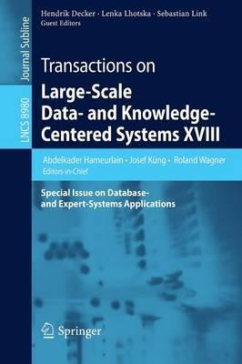 Transactions on Large-Scale Data- and Knowledge-Centered Systems XVIII: Special Issue on Database- and Expert-Systems Applications