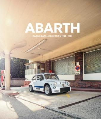 Abarth : Racing Cars. Collection 1949-1974