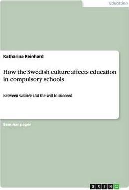 How the Swedish Culture Affects Education in Compulsory Schools