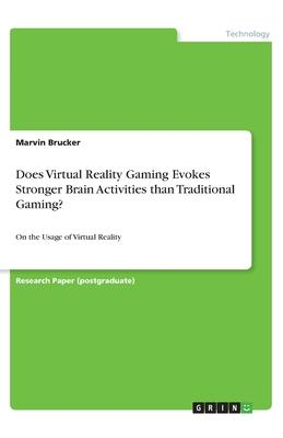 Does Virtual Reality Gaming Evokes Stronger Brain Activities than Traditional Gaming?