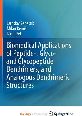 Biomedical Applications of Peptide-, Glyco- And Glycopeptide Dendrimers, and Analogous Dendrimeric Structures