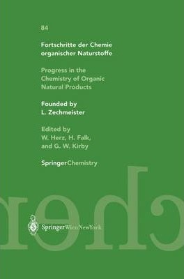 Fortschritte Der Chemie Organischer Naturstoffe / Progress in the Chemistry of Organic Natural Products 84