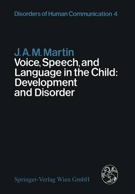 Voice, Speech, and Language in the Child: Development and