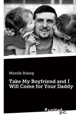 Take My Boyfriend and I Will Come for Your Daddy