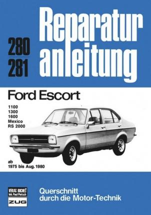 Ford Escort 1100, 1300, 1600, Mexico, RS 2000 (ab 1975 bis August 1980)