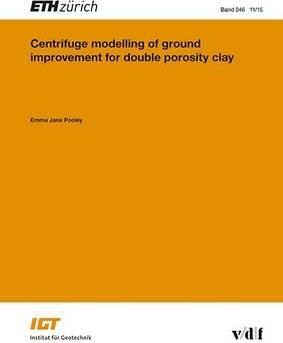 Centrifuge Modelling of Ground Improvement for Double Porosity Clay