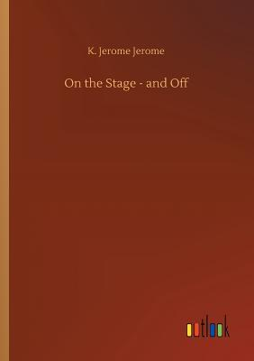 On the Stage - And Off