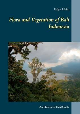 Flora and Vegetation of Bali Indonesia