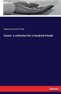 Easter  A Collection for a Hundred Friends