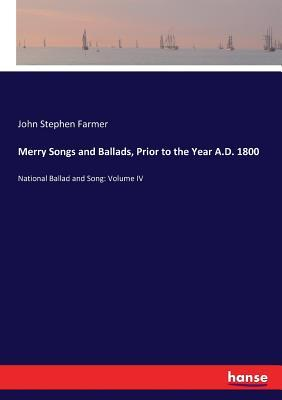 Merry Songs and Ballads, Prior to the Year A.D. 1800