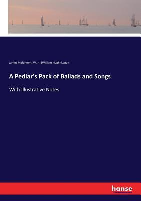 A Pedlar's Pack of Ballads and Songs.
