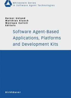Software Agent-Based Applications, Platforms and Development Kits