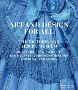 Art and Design for All - The Victoria and Albert Museum