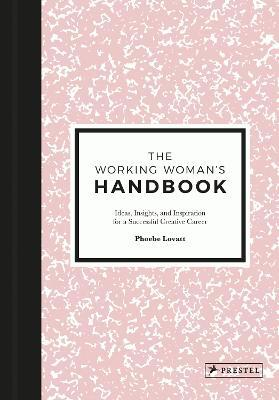 Working Woman's Handbook: Ideas, Insights and Inspiration