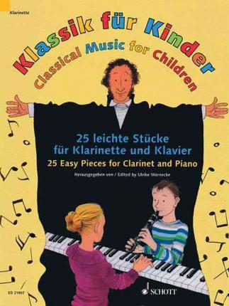 Classical Music for Children : 25 Easy Pieces for Clarinet and Piano