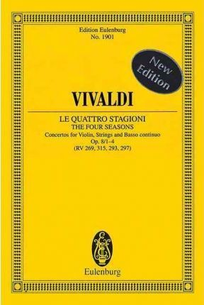 Le Quattro Stagioni / the Four Seasons : Concertos for Violin, Strings, Basso Continuo Op. 8/1-4 (Rv 269, 315, 296, 297)