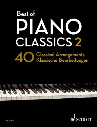 Best of Piano Classics 2  40 Arrangements of Famous Classical Masterpieces