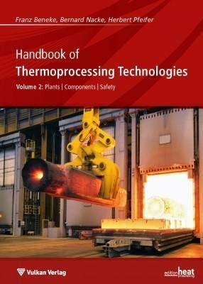 Handbook of Thermoprocessing Technologies Plants, Components, Safety v.2