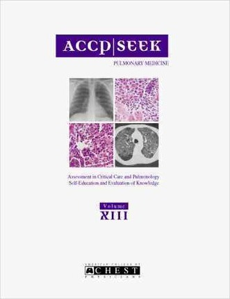 Accp Seek: Assessment in Critical Care and Pulmonology Vol 13