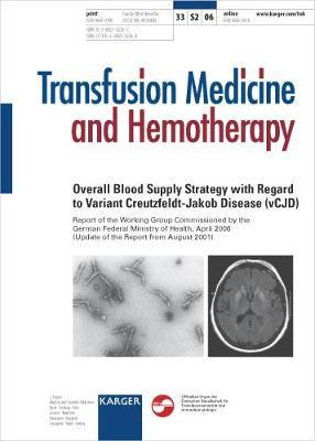 Overall Blood Supply Strategy with Regard to Variant Creutzfeldt-Jakob Disease (vCJD)