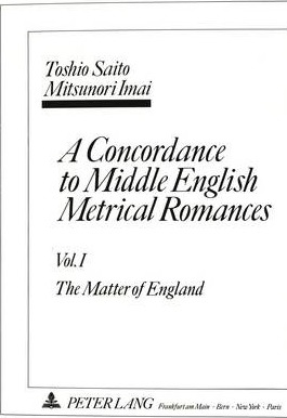Concordance to Middle English Metrical Romances: The Matter of England v. 1 Cover Image