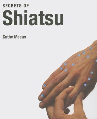 Secrets of Shiatsu – Cathy Meeus