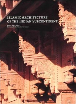 Islamic Architecture of the Indian Subcontinent : Bianca