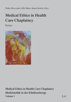 medical ethics in health care chaplaincy essays  walter