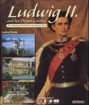 Ludwig II. and his Dream Castles