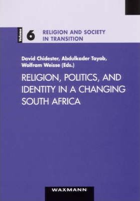 Religion, Politics, and Identity in a Changing South Africa